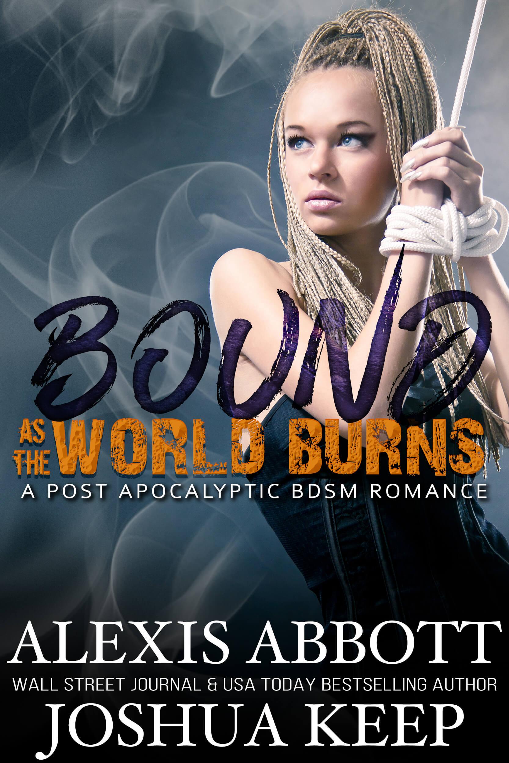 Alexis Abbott - Bound as the World Burns