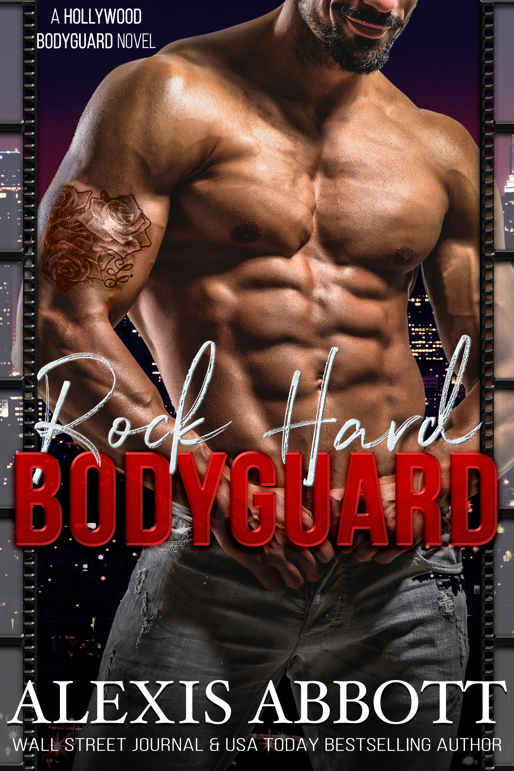 Alexis Abbott - Rock Hard Bodyguard